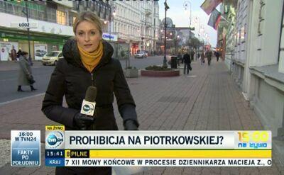 Prohibicja na Piotrkowskiej?