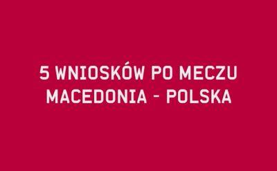 """Wnioski po meczu Polaków. """"Zieliński przyjechał za karę?"""""""