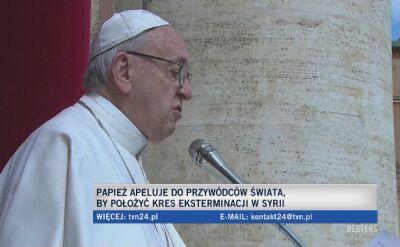Papież apeluje, by położyć kres eksterminacji w Syrii